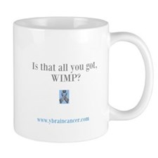 Is that all you got, wimp Mug