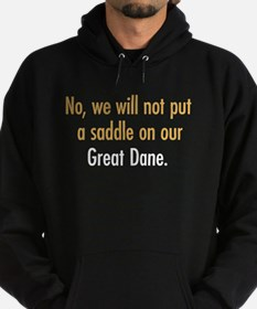 No saddle for our Great Dane Hoodie