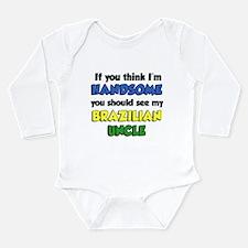 Think I'm Handsome Brazilian Long Sleeve Infant Bo