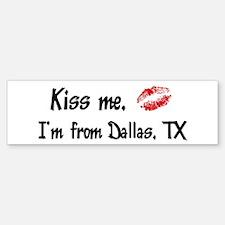 Kiss Me: Dallas Bumper Bumper Bumper Sticker