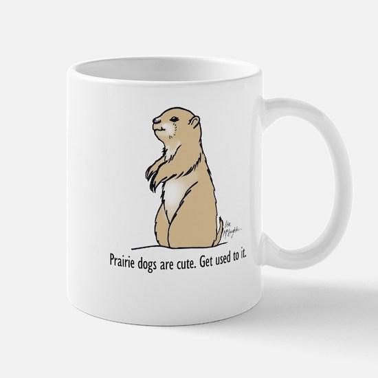 Prairie dogs are cute Mug