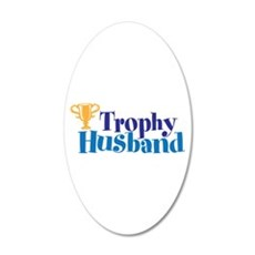 Trophy Husband Valentine 22x14 Oval Wall Peel