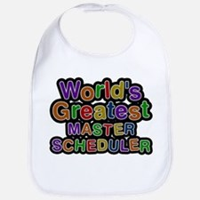 Worlds Greatest MASTER SCHEDULER Baby Bib