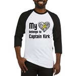 My Heart Belongs to Captain Kirk Baseball Jersey