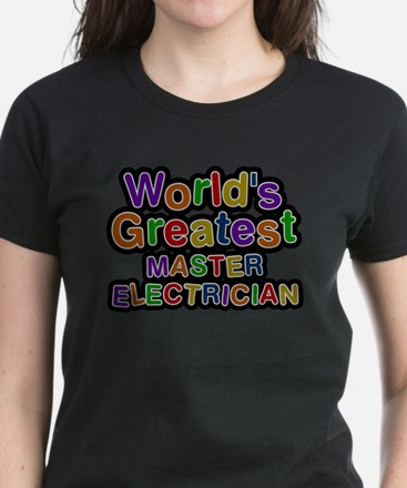 Worlds Greatest MASTER ELECTRICIAN T-Shirt