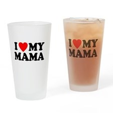 I LOVE MY MAMA Drinking Glass