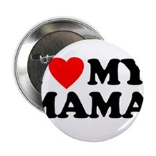 "I LOVE MY MAMA 2.25"" Button"