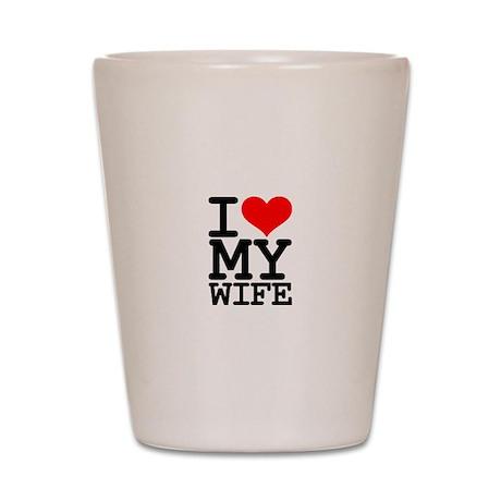 Valentines Day I LOVE MY WIFE Shot Glass
