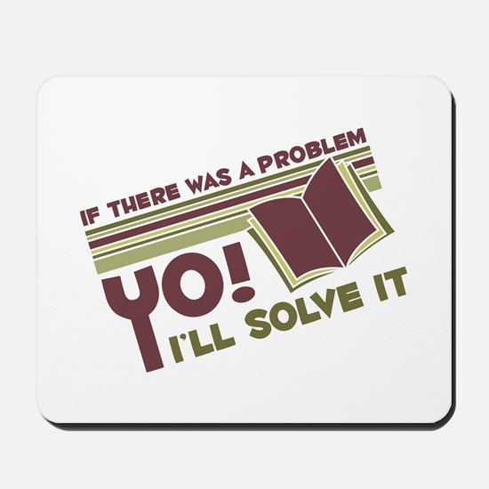Yo! I'll Solve It Mousepad