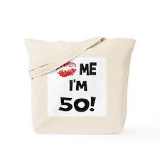 Kiss Me I'm 50 Tote Bag