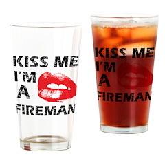 Kiss me I'm a Fireman Drinking Glass