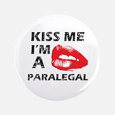 """Kiss me I'm a Paralegal 3.5"""" Button"""