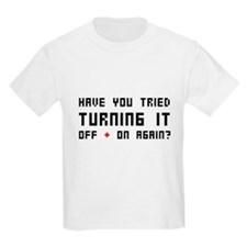 Have you tried - T-Shirt