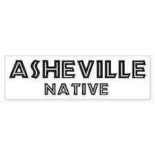 Asheville Native Bumper Bumper Sticker