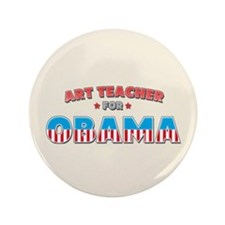 "Art Teacher For Obama 3.5"" Button"