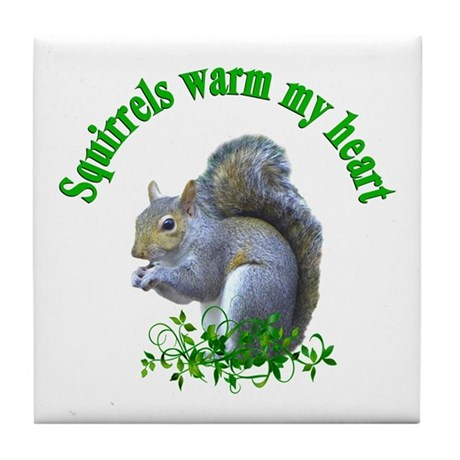 Squirrels Warm My Heart Tile Coaster