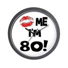 Kiss Me I'm 80 Wall Clock