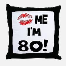 Kiss Me I'm 80 Throw Pillow