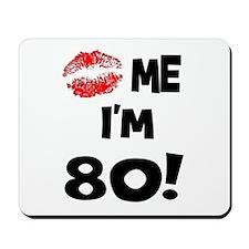 Kiss Me I'm 80 Mousepad