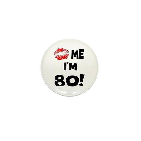 Kiss Me I'm 80 Mini Button (10 pack)