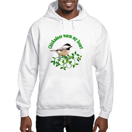 Chickadees Warm My Heart Hooded Sweatshirt