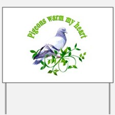 Pigeons Warm My Heart Yard Sign
