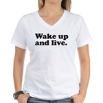 Wake up and live Women's V-Neck T-Shirt
