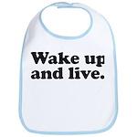 Wake up and live Bib