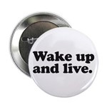 """Wake up and live 2.25"""" Button"""