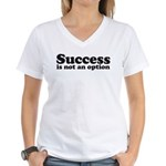 Success is not an option Women's V-Neck T-Shirt