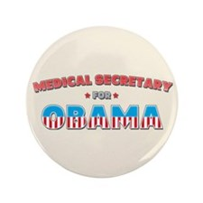 "Medical Secretary For Obama 3.5"" Button"