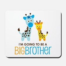 Giraffe going to be a Big Brother Mousepad