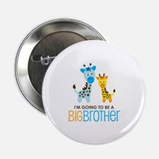 "Giraffe going to be a Big Brother 2.25"" Button"