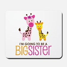 Giraffe going to be a Big Sister Mousepad