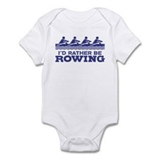 I'd Rather Be Rowing Infant Bodysuit