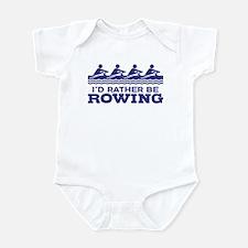 I'd Rather Be Rowing Infant Bodysuit
