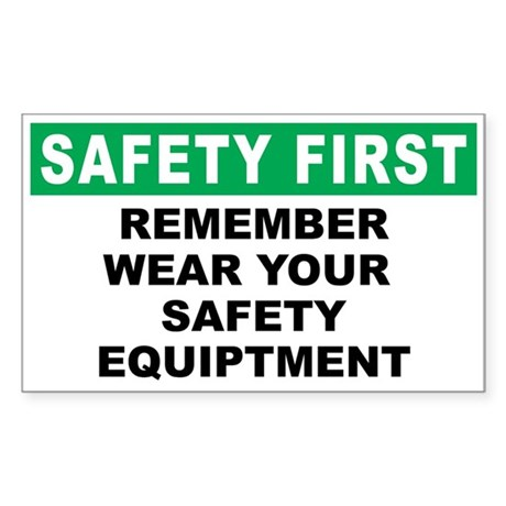 Safety First Wear Your Safety Equipment
