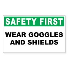 Safety First Wear Goggles and Shield