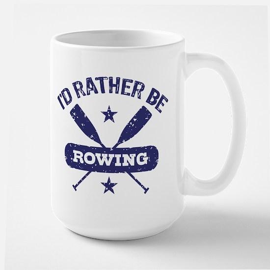 I'd Rather be Rowing Large Mug