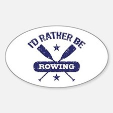 I'd Rather be Rowing Sticker (Oval)