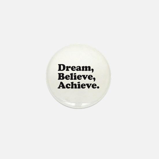 Dream Believe Achieve Mini Button