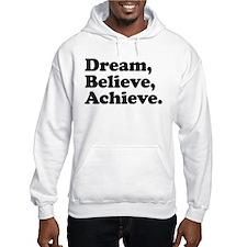 Dream Believe Achieve Hoodie