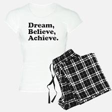 Dream Believe Achieve Pajamas