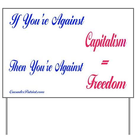 Capitalism Equals Freedom Yard Sign