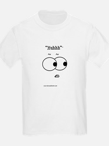 Huhhh T-Shirt