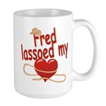 Fred Lassoed My Heart Large Mug