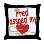 Fred Lassoed My Heart Throw Pillow