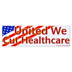 United We Cut Healthcare Bumper Bumper Sticker