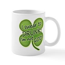 I Swear To Drunk I'm Not God Mug