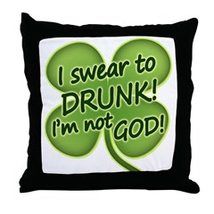 I Swear To Drunk I'm Not God Throw Pillow